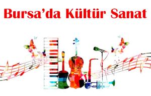 Bursa'da Kültür ve Sanat